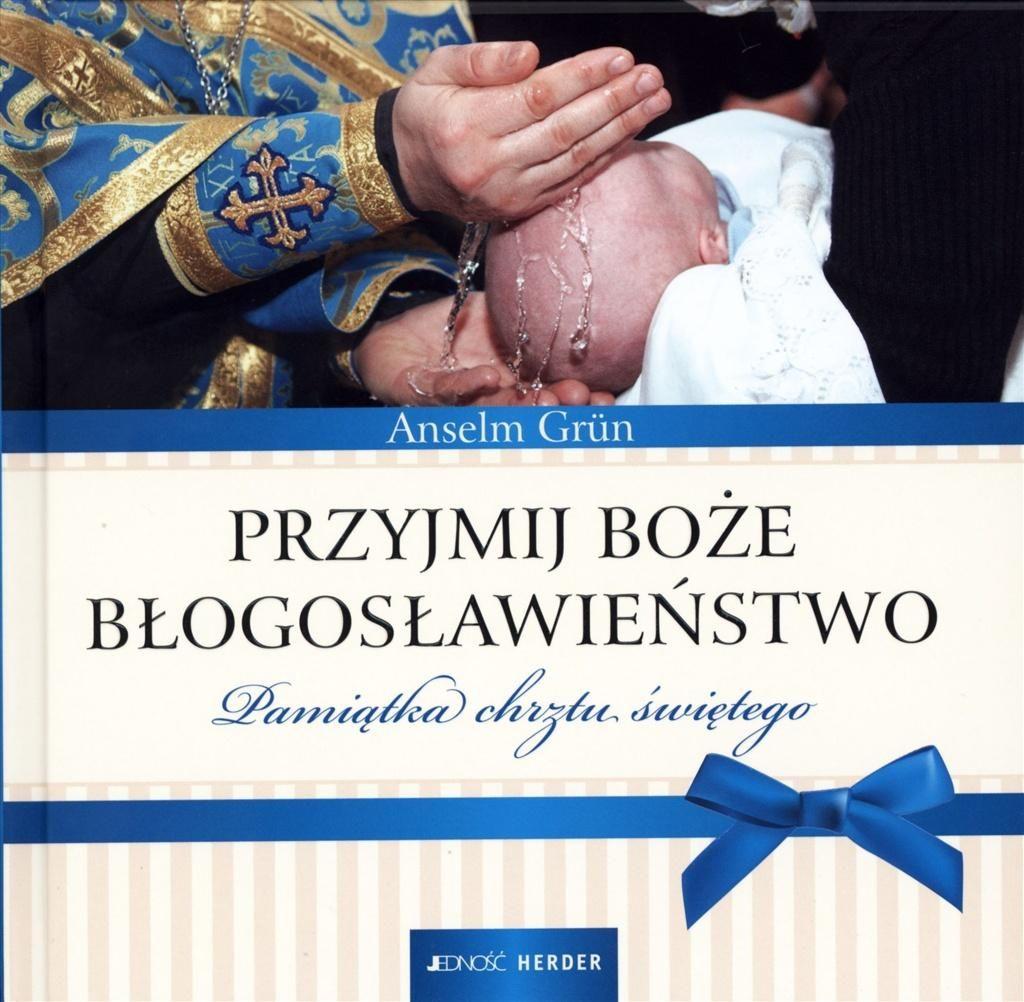 Przyjmij Boże błogosławieństwo. Pamiątka chrztu świętego