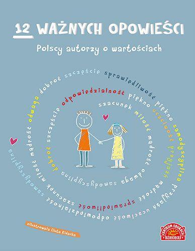 12 ważnych opowieści. Polscy autorzy o wartościach